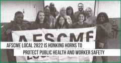 AFSCME Local 2822 is honking horns to protect public health and worker safety