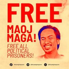 Free Maoj Maga! Free All Political Prisoners! -  Kilusang Mayo Uno