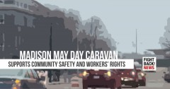 Madison May Day caravan supports community safety and workers' rights