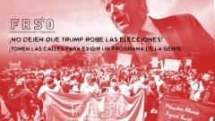¡No dejen que Trump robe las elecciones! ¡Tomen las calles para exigir un progra