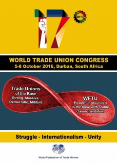 World Federation of Trade Unions 17th Congress to be held in in South Africa