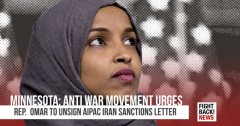 Anti-war movement urges Rep. Omar to unsign AIPAC's Iran sanctions letter