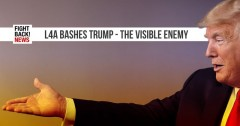 L4A bashes Trump - the visible enemy