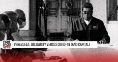 Venezuela: Solidarity vs. COVID-19 (and Capital)