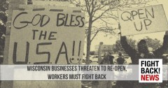 Wisconsin businesses threaten to re-open, workers must fight back