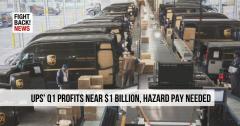 UPS Q1 profits near $1 billion, hazard pay needed
